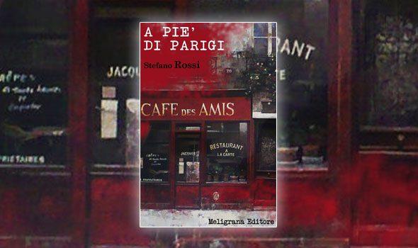 LIBRO. A piè di Parigi, una storia d'altri tempi (di Stefano Rossi)