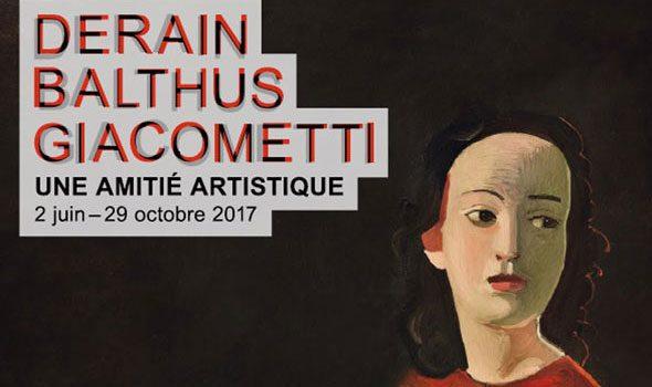 Derain, Balthus, Giacometti : une amitié artistique