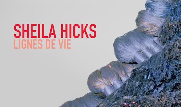 Sheila Hicks, lignes de vie